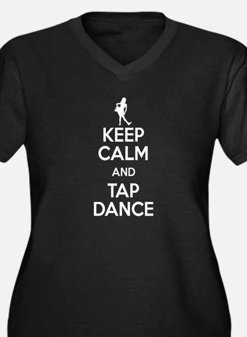 Keep Calm and Tap Dance Plus Size T-Shirt