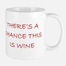 There's a Chance This is Wine mug Mugs