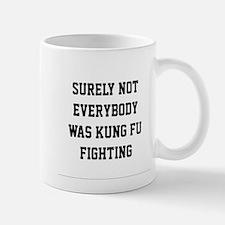 Surely not everybody was kung fu fighting Small Small Mug