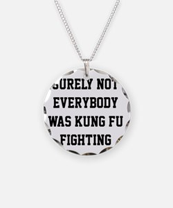 Surely not everybody was kung fu fighting Necklace