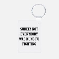Surely not everybody was kung fu fighting Keychains