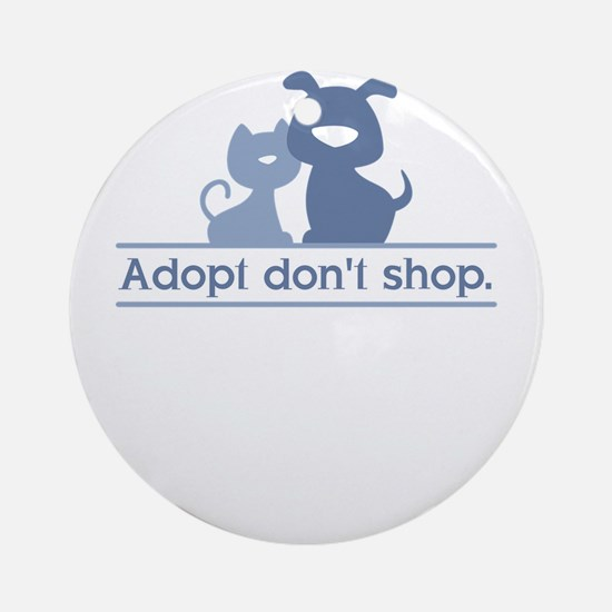 adopt don't shop Round Ornament