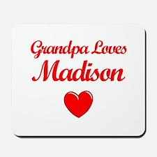 Grandpa Loves Madison Mousepad
