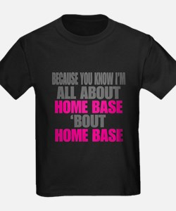 I'm All About Home Base T-Shirt