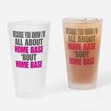 I'm All About Home Base Drinking Glass