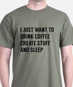 I Just Want To T-Shirt