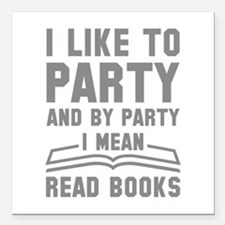 "I Like To Party Square Car Magnet 3"" x 3"""