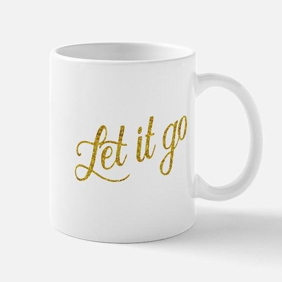 Let It Go Gold Faux Foil Glitter Metallic Quo Mugs
