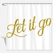 Let It Go Gold Faux Foil Glitter Me Shower Curtain