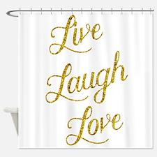 Live Laugh Love Gold Faux Foil Glit Shower Curtain