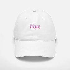 Don't call me a Dyke Baseball Baseball Cap