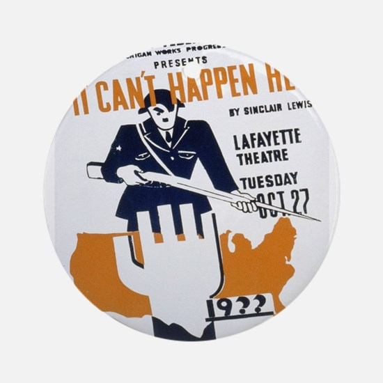 Vintage poster - It Can't Happen He Round Ornament