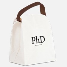 PhD Not that kind of Doctor Canvas Lunch Bag