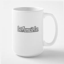 """""""Best. Pharmacist. Ever."""" Mugs"""