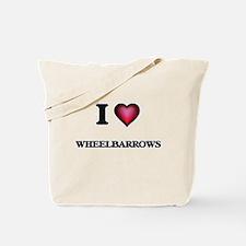 I love Wheelbarrows Tote Bag