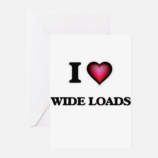 I love Wide Loads Greeting Cards