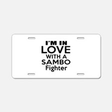 I Am In Love With Sambo Fig Aluminum License Plate
