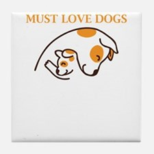 must love dogs Tile Coaster