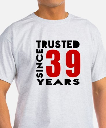 Trusted Since 39 Years T-Shirt