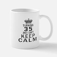 Turning 35 And I Can Not Keep Calm Mug