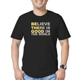 Believe there is good Fitted T-shirts (Dark)