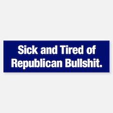 Tired Of Republican Bullshit Bumper Bumper Bumper Sticker