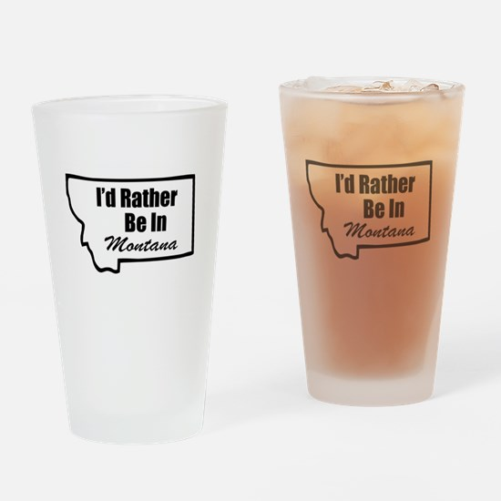 I'd Rather Be In Montana Drinking Glass