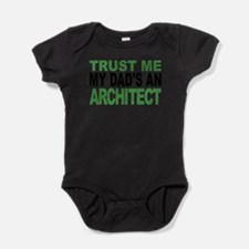 Trust Me My Dads An Architect Body Suit