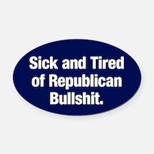 Tired Of Republican Bullshit Oval Car Magnet