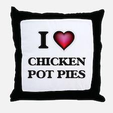 I love Chicken Pot Pies Throw Pillow