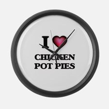 I love Chicken Pot Pies Large Wall Clock