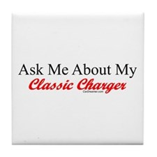 """Ask About My Charger"" Tile Coaster"