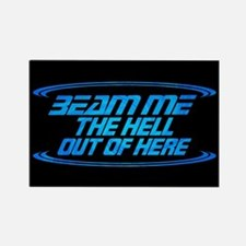 Beam Me the Hell Out of Here Rectangle Magnet