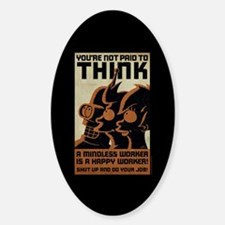 Futurama You're Not Paid to Think Sticker (Oval)