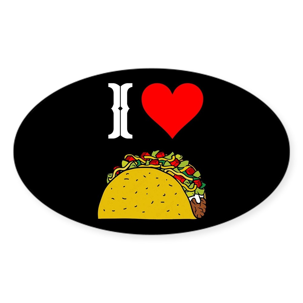 Euro Oval Car Decal 20246582 CafePress I Heart Taco Oval Bumper Sticker