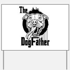 The Pit Bull Dogfather Yard Sign