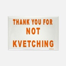 THANKS FOR NOT KVETCHING Rectangle Magnet