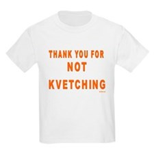 THANKS FOR NOT KVETCHING T-Shirt