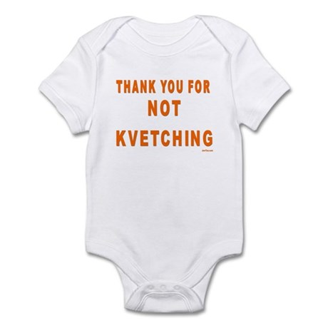 THANKS FOR NOT KVETCHING Infant Bodysuit