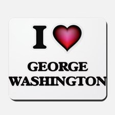 I love George Washington Mousepad