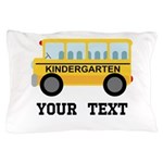 Kindergarten Personalized School Bus Pillow Case