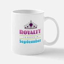 Royalty is Born in September Mugs