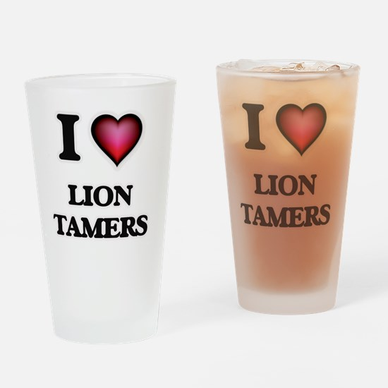 I love Lion Tamers Drinking Glass