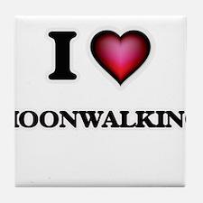 I love Moonwalking Tile Coaster