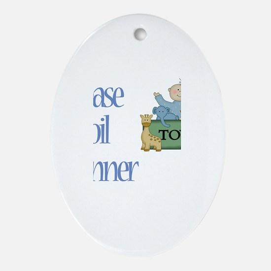 Please Spoil Conner Oval Ornament