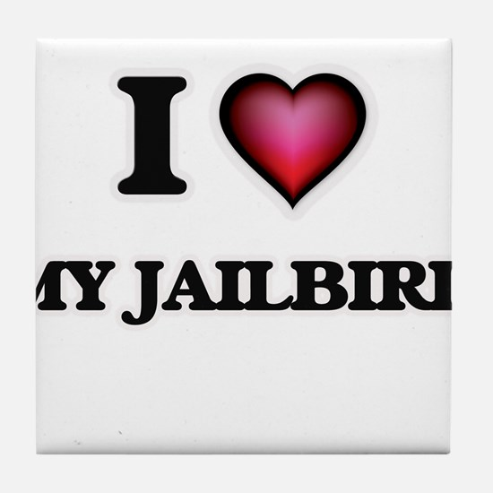 I love My Jailbird Tile Coaster