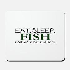 Eat Sleep Fish Mousepad