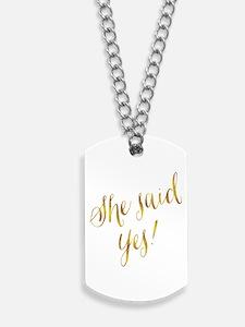 She Said Yes Gold Faux Foil Metallic Glit Dog Tags