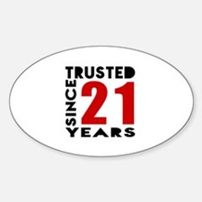 Trusted Since 21 Years Sticker (Oval)