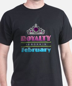 Royalty is Born in February T-Shirt